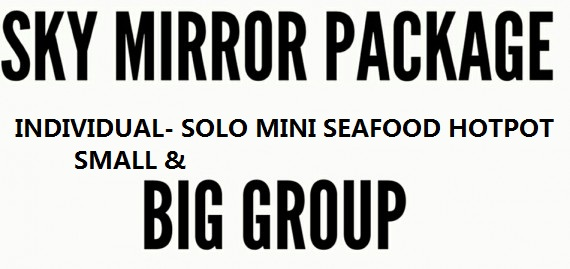 Sky mirror package - Big group/small group/solo seafood mini hotpot